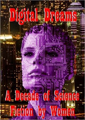 Digital Dreams - a NewCon Press Anthology