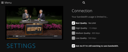Sling TV gives you control over how much bandwidth you are devouring...