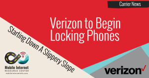 Verizon To Begin Locking Phones, Starts Down Slippery Slope 3