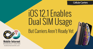 New iOS 12 1 Enables Dual SIM Usage – But Carriers Aren't Ready For