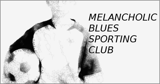 Melancholic Blues Sporting Club
