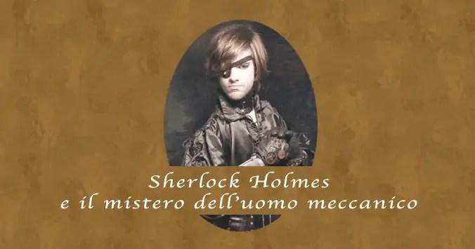 Sherlock Holmes e il mistero dell'uomo meccanico (citazioni + intervista all'autrice Antonella Mecenero)