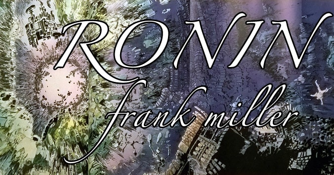 Ronin - Frank Miller