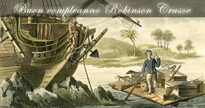 Buon compleanno Robinson Crusoe