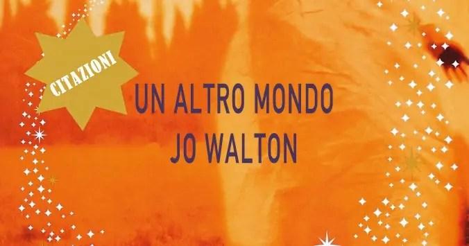 Un altro mondo di Jo Walton: un fantasy… normale!