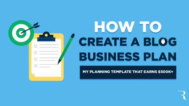 Come creare un blog Business Plan (modello) per guadagnare profitti Blogging