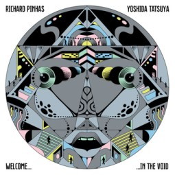 richard-pinhas-yoshida-tatsuya-welcome-in-the-void