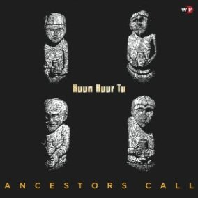 Huun-Hur-Tu_AncestorsCall