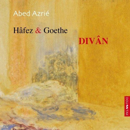 Abed AZRIÉ – Hâfez & Goethe - Divân