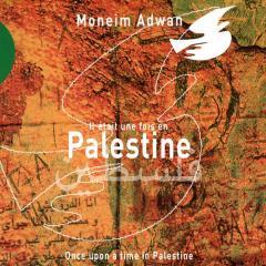 moneim-adwan-il-etait-une-fois-en-palestine