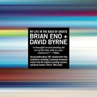 Brian ENO & David BYRNE – My Life in the Bush of Ghosts