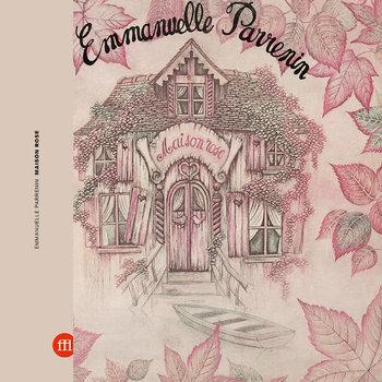 Emmanuelle PARRENIN retourne dans sa Maison rose et exhume de nouveaux trésors