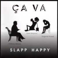SLAPP HAPPY – Ça va