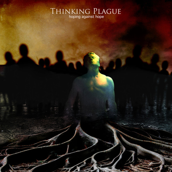 THINKING PLAGUE - Hoping Against Hope