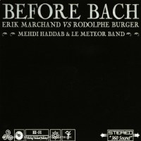 Erik MARCHAND vs Rodolphe BURGER – Before Bach