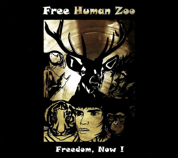 FREE HUMAN ZOO – Freedom, Now !