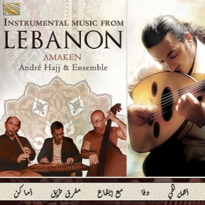 André HAJJ & Ensemble – Amaken (Instrumental Music from Lebanon)