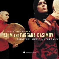 Alim and Fargana QASIMOV – Spiritual Music of Azerbaijan (Music of Central Asia, Vol. 6 – CD + DVD)