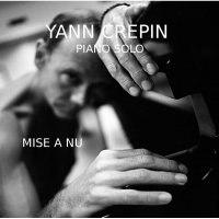 Yann CREPIN - Mise à nu (Piano solo)