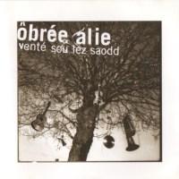 ÔBRÉE ALIE – Venté sou léz Saodd