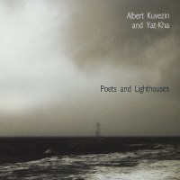 Albert KUVEZIN and YAT-KHA - Poets and Lighthouses