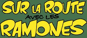 Sur la Route avec les Ramones