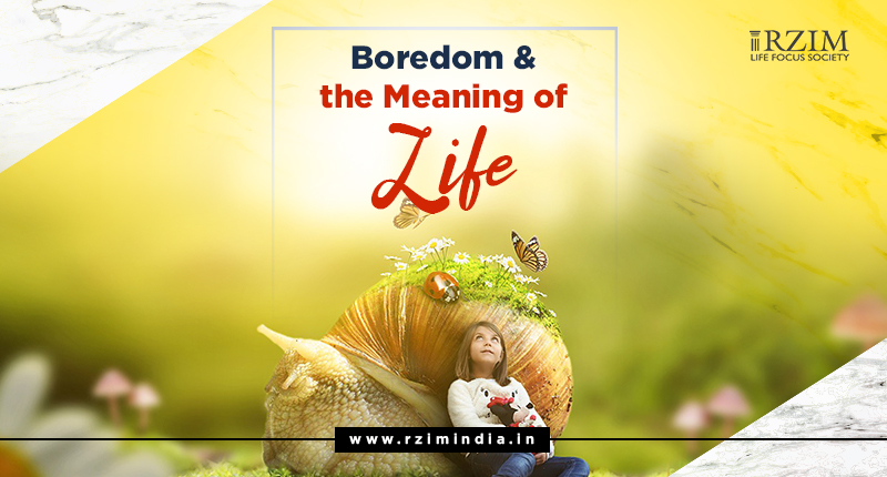 Boredom and the Meaning of Life