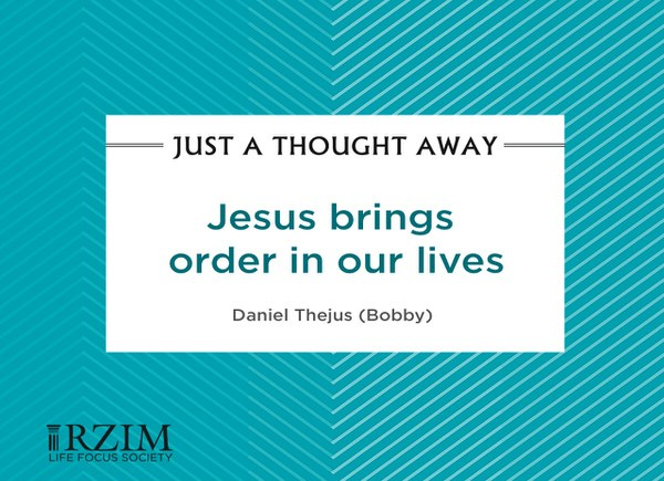 Jesus brings order in our lives