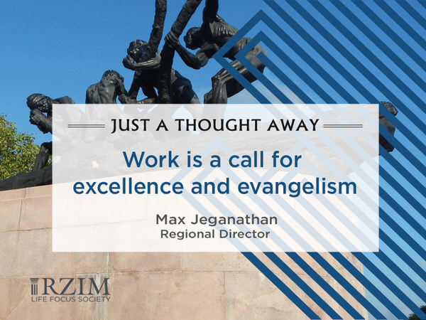 Just a Thought Away - Work is a call for excellence and evangelism