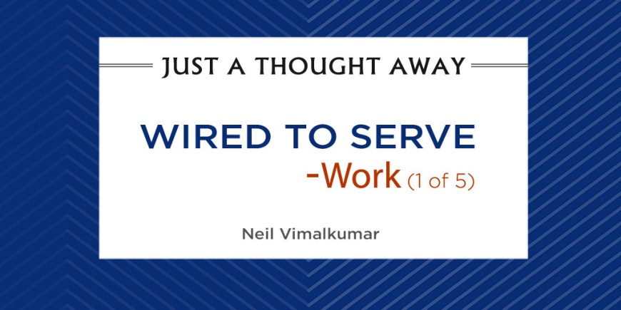 Wired to Serve – Work