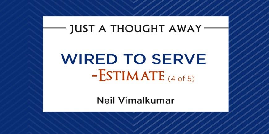 Wired to Serve – Estimate