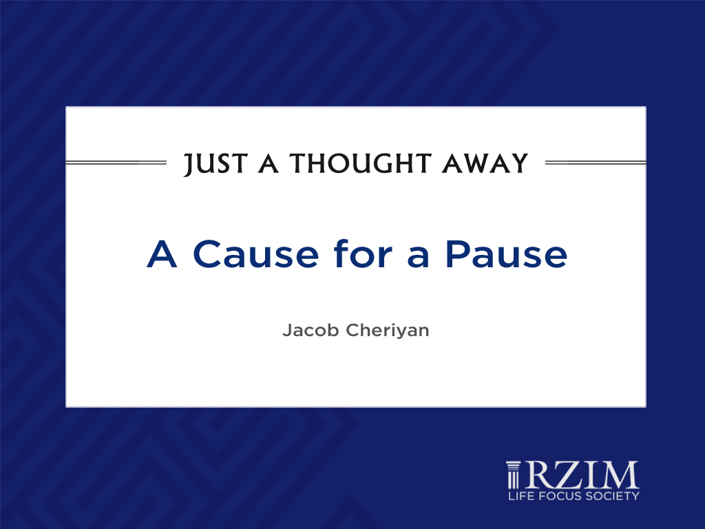 A Cause for a Pause