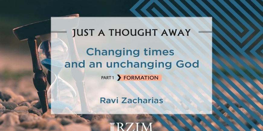 Changing times and an unchanging God – Part 1 Formation
