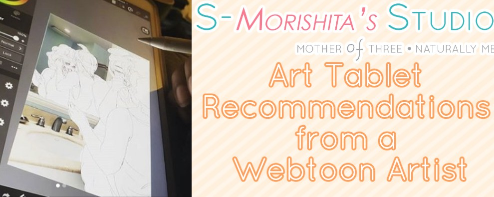 Art Tablet Recommendations from a Webtoon Artist