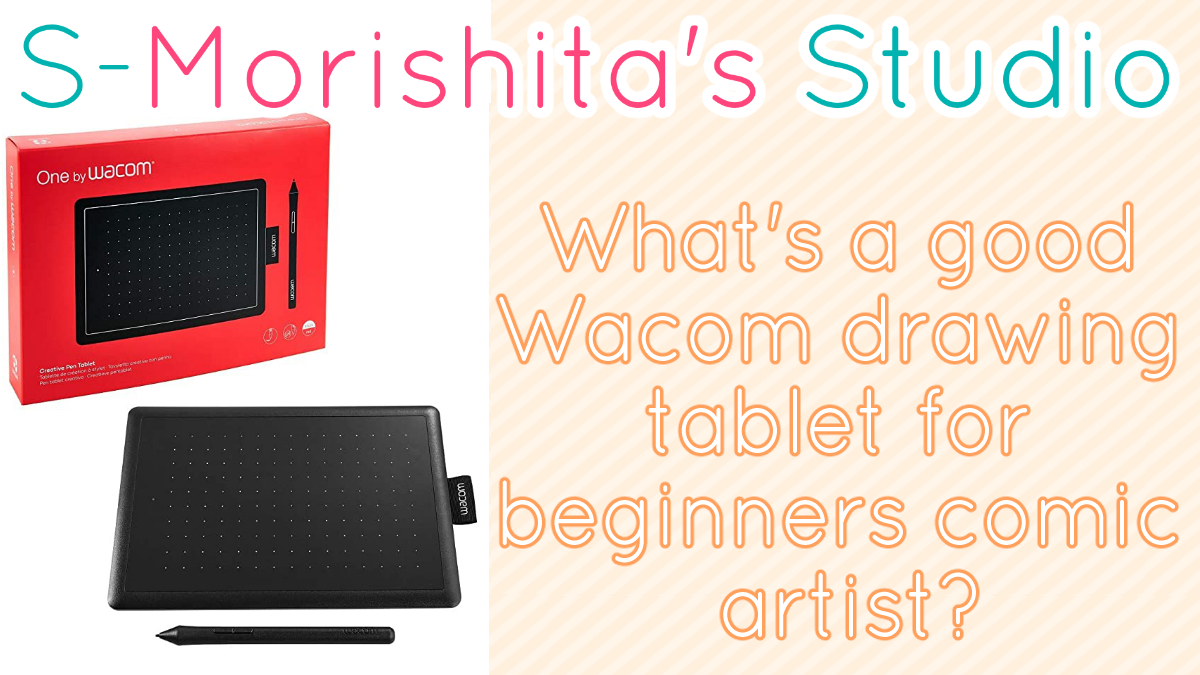 What's a good Wacom drawing tablet for beginners comic artist?