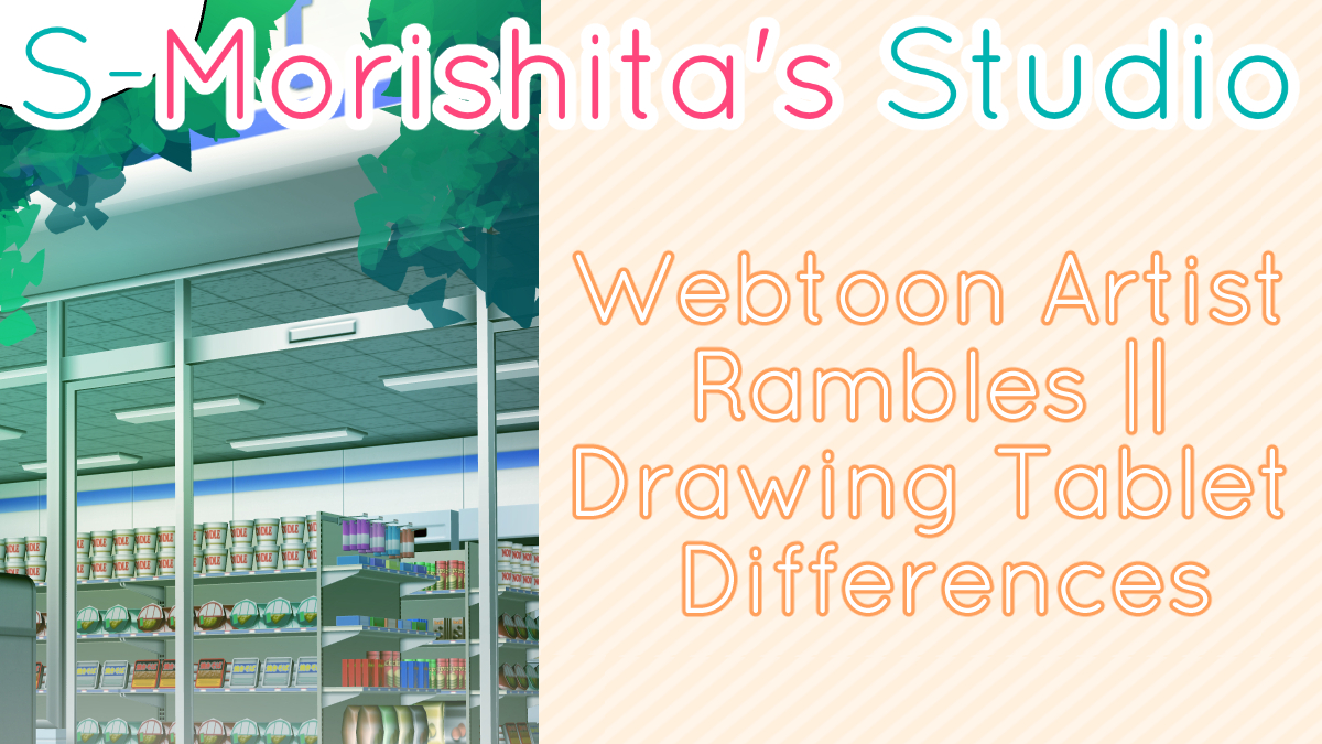 Webtoon Artist Rambles || Drawing Tablet Differences