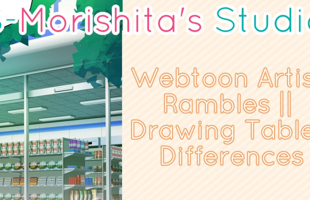 Webtoon Artist Rambles    Drawing Tablet Differences