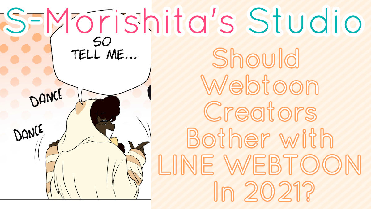 Should Beginner Webtoon Creators Even Bother with LINE WEBTOON In 2021?
