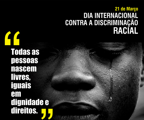 21 de março: Dia Internacional contra a discriminação racial
