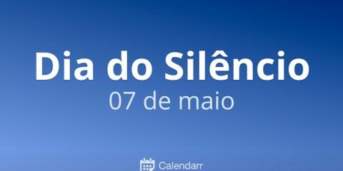 07 de maio – Dia do Silêncio