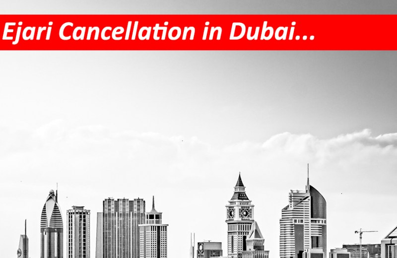 Ejari Cancellation in Dubai