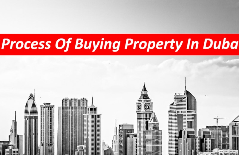 Process of Buying Property in Dubai - The Ultimate Guide