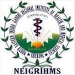 NEIGRIHMS Recruitment 2018 Dental officer, Statistical officer and medical Physicist 03 Posts