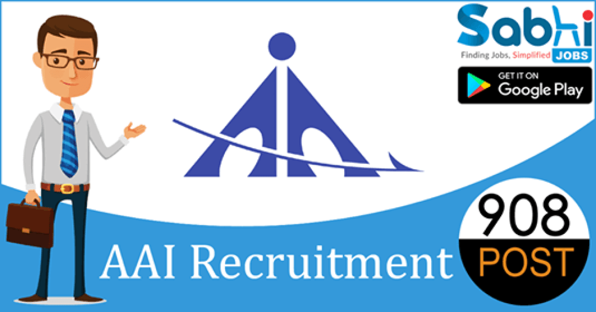 AAI recruitment 2018-19 notification apply for 908 Manager, Junior Executive