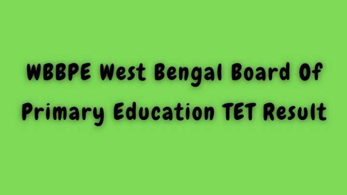 WBBPE West Bengal Board Of Primary Education TET Result