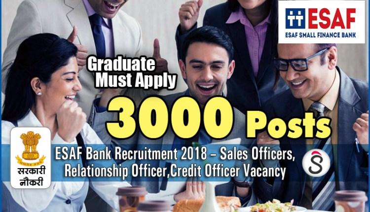 ESAF Bank Recruitment 2018 – 3000 posts Sales Officers, relationship executive