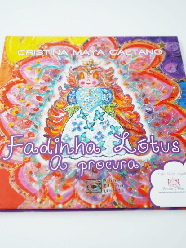 Fadinha Lótus A Procura Cristina Maya Caetano Pel Pinhel Editora, Lda Novembro De 2011