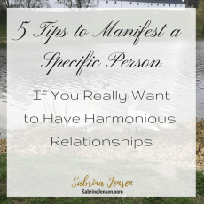 Relationships: 5Tips to ManifestaSpecificPerson