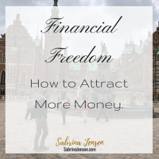 FINANCIAL FREEDOM: How to Attract More Money.
