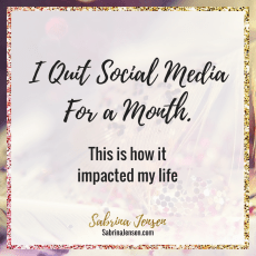 How Quitting Social Media For A Month Impacted My Life.